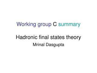 Working group  C  summary  Hadronic final states theory