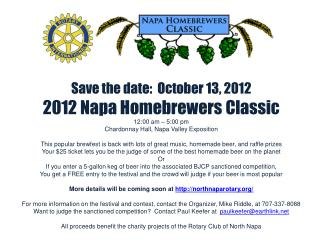 Save the date:  October 13, 2012 2012 Napa  Homebrewers  Classic 12:00  am – 5:00 pm