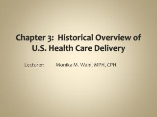 Chapter 3:  Historical Overview of U.S. Health Care Delivery