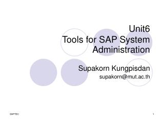 Unit6 Tools for SAP System Administration