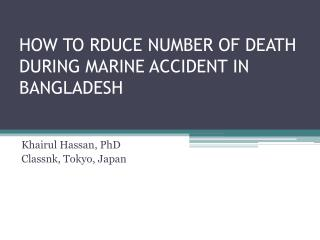 HOW TO RDUCE NUMBER OF DEATH DURING MARINE ACCIDENT IN BANGLADESH