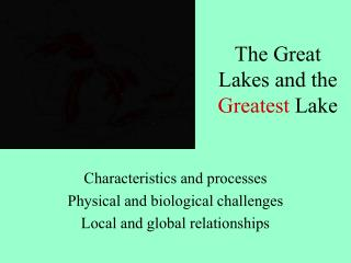The Great Lakes and the  Greatest  Lake