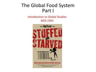 The Global Food  System  Part I