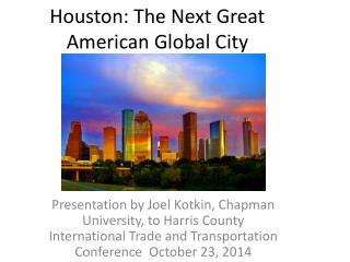Houston: The Next Great American Global City