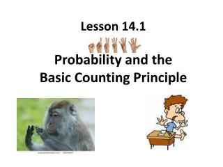 Lesson 14.1 Probability and the  Basic Counting Principle