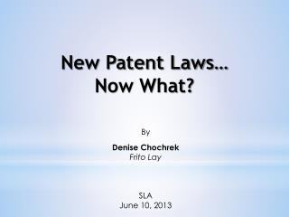 New Patent Laws… Now What?