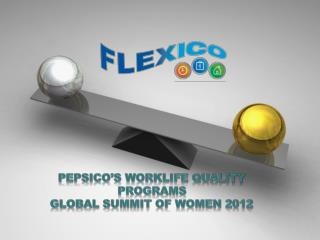 PepsiCo's  Worklife  Quality Programs global Summit of Women 2012