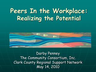 Peers In the Workplace:  Realizing the Potential