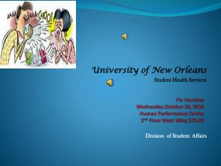 Flu Vaccines Wednesday October 20, 2010 Human Performance Center  2 nd  Floor West Wing $25.00