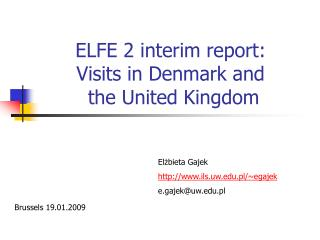 ELFE 2 interim report: Visits in Denmark and the United Kingdom