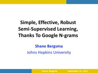 Simple, Effective, Robust  Semi-Supervised Learning,  Thanks To Google N-grams