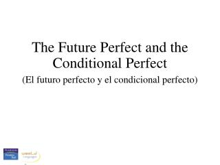 The Future Perfect and the Conditional Perfect