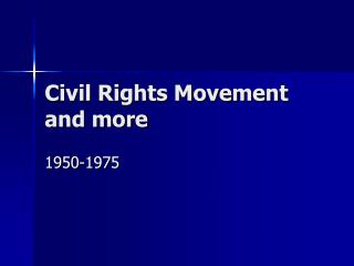 Civil Rights Movement and more