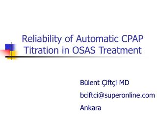 Reliability of A utomatic CPAP  T itration in OSAS  Treatment