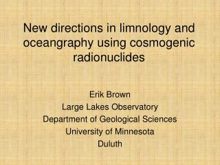 New directions in limnology and oceangraphy using cosmogenic radionuclides