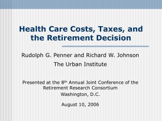 Health Care Costs, Taxes, and  the Retirement Decision