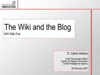 The Wiki and the Blog NIH Wiki Fair