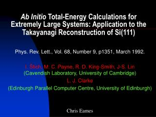 Ab Initio  Total-Energy Calculations for Extremely Large Systems: Application to the Takayanagi Reconstruction of Si(111