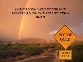 COME ALONG WITH US FOR OUR TRAVELS ALONG THE YELLOW BRICK ROAD