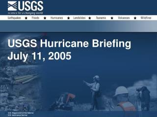 USGS Hurricane Briefing July 11, 2005