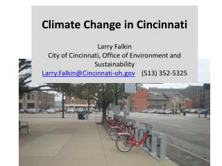 Climate Change in Cincinnati Larry Falkin