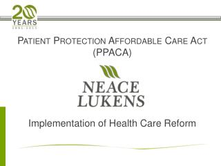 Patient Protection Affordable Care Act  (PPACA) Implementation of Health Care Reform