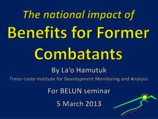 The national impact of Benefits for F ormer Combatants
