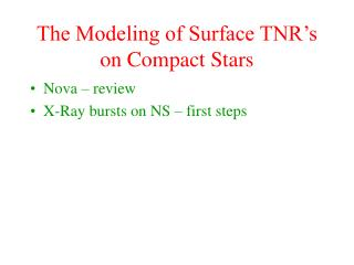 The Modeling of Surface TNR's on Compact Stars