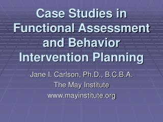Case Studies in Functional Assessment and Behavior Intervention Planning