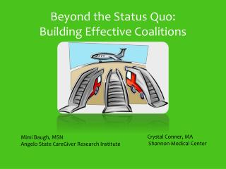 Beyond the Status Quo:  Building Effective Coalitions