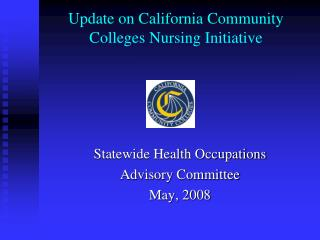 Update on California Community Colleges Nursing Initiative