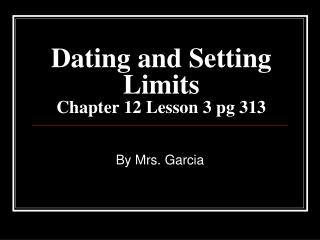 Dating and Setting Limits   Chapter 12 Lesson 3 pg 313