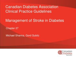 Canadian Diabetes Association  Clinical Practice Guidelines Management of Stroke in Diabetes