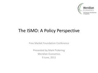 The ISMO: A Policy Perspective