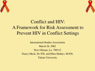 Conflict and HIV:  A Framework for Risk Assessment to Prevent HIV in Conflict Settings