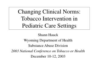 Changing Clinical Norms:  Tobacco Intervention in Pediatric Care Settings