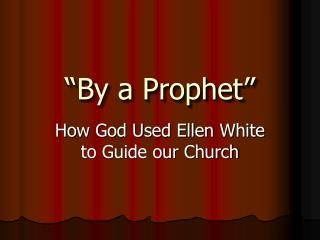 """""""By a Prophet"""""""