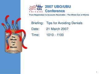 Briefing: 	Tips for Avoiding Denials Date:	21 March 2007 Time:	1010 - 1100