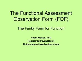 The Functional Assessment Observation Form (FOF)