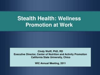 Stealth Health:  Wellness Promotion at Work