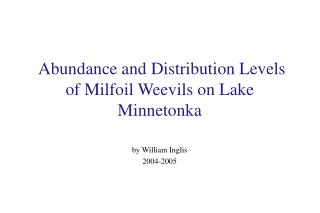 Abundance and Distribution Levels of Milfoil Weevils on Lake Minnetonka