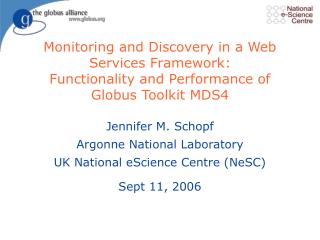 Jennifer M. Schopf Argonne National Laboratory UK National eScience Centre (NeSC) Sept 11, 2006