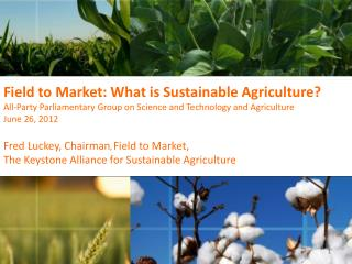 Field to Market: What is Sustainable Agriculture?