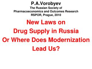 New Laws on  Drug Supply in Russia  Or Where Does M odernization Lead Us?