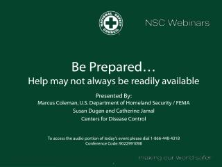 Be Prepared…  Help may not always be readily available