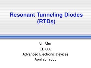 Resonant Tunneling Diodes (RTDs)