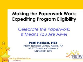 Patti Hackett,  MEd HRTW National Center, Natick, MA 9 th  AZ Transition Conference