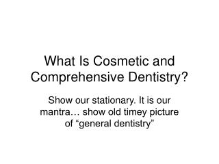 What Is Cosmetic and Comprehensive Dentistry?