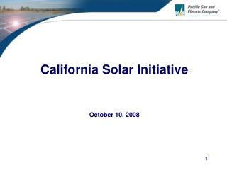 California Solar Initiative October 10, 2008