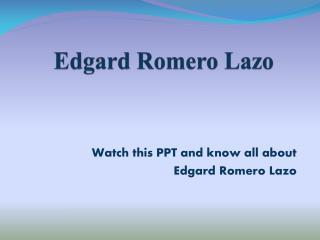 About Edgard Romero Lazo